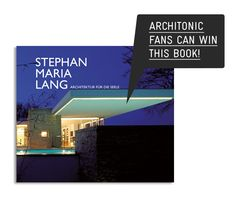 Win A Copy Of 'Stephan Maria Lang. Architecture – A Journey To The Soul' - http://www.architectlover.com/architecture/win-a-copy-of-stephan-maria-lang-architecture-a-journey-to-the-soul/