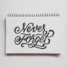 Never Forget - hand lettering by Wink & Wonder