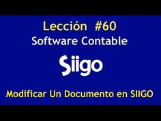611. Lección # 60 Cómo Modificar Un Documento en SIIGO https://www.youtube.com/watch?v=73eH2eJW3bM