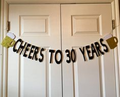Cheers to 30 Years Banner This banner is perfect for the big 30th Birthday and will add the perfect touch to your event.