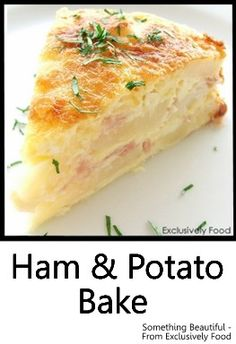 Ham And Potato Bake Bonus Recipe - a typical German dish. Layers of potato, ham and cheese are bound together by a quiche-like egg and cream mixture. This potato bake cuts well and can be served hot or cold, as a side dish or with a salad as a light meal.#something_beautiful_recipes, #something_beautiful_ham_potato_bake, #decorate_dreamhouse_germany