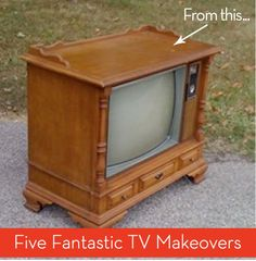 Round Up: 5 Fantastic TV Makeovers....I think I'll get moms old tv!!