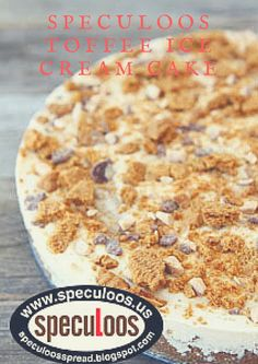 Speculoos Toffee Ice Cream Cake Yield: Serves 8-10 This easy ice cream ...