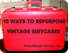 10 Ways to Repurpose Vintage Suitcases 1. Make a craft carrier. 2. Fashion a simple side table. 3. Give your pup a place to rest. 4. Store your stockpile. 5. Create instant shelving. 6. Make a traveling art studio for kids. 7. Hide DVDs, Books, and other entertainment items. 8. Create an unexpected herb garden. 9. Use as a fun photo prop. 10. Create the perfect dress up chest.