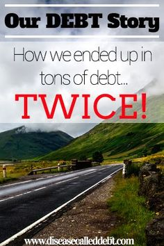 Our Debt Story - How we ended up in tons of Debt TWICE! This post describes the circumstances surrounding our debt. family finances, family budget