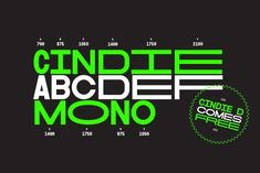 Cindie Mono.Cindie Mono is a multi-width display font. Six different widths – A (condensed) through F (su...