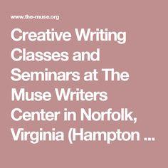 Creative Writing Classes and Seminars at The Muse Writers Center in Norfolk, Virginia (Hampton Roads, VA)