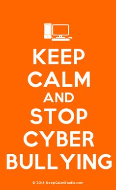 [Computer] Keep Calm And Stop Cyber Bullying Stop Bullying Posters, Stop Cyber Bullying, Information Board, Poster On, Slogan, Keep Calm, Texts, Website, Studio