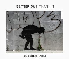 Streetart: Neues von Banksy | Better Out than In - October 2013 - Atomlabor Wuppertal Blog