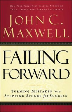 Failing Forward: Turning Mistakes into Stepping Stones for Success - John Maxwell - I USED to think failure was the opposite of success. Servant Leadership, Leadership Quotes, Motivational Books, Inspirational Books, Good Books, Books To Read, My Books, Free Books, Mary Kay Ash