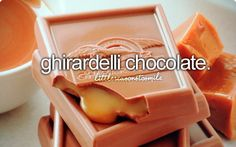 Ghirardelli chocolate.