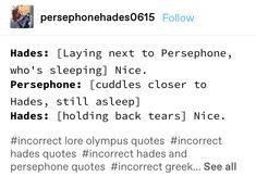 hades and persephone, the cutest Greek Mythology Humor, Greek And Roman Mythology, Rick Riordan, Greek Memes, Greek Gods And Goddesses, Percy Jackson Memes, Lore Olympus, Heroes Of Olympus, Ancient Greece