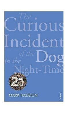 The Curious Incident of the Dog in the Night-time by Mark Haddon (Vintage 21)