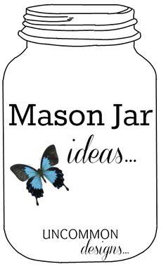 So many great Mason Jar Ideas!