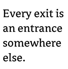 "And often leading us to something greater. If you're feeling stuck at that ""exit"", I can help."