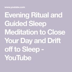 Evening Ritual And Guided Sleep Meditation To Close Your Day Drift Off