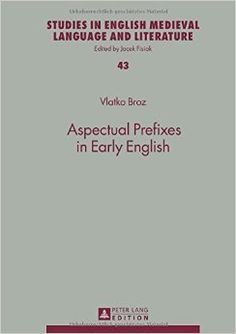 Aspectual prefixes in early English / Vlatko Broz - Frankfurt am Main : Peter Lang, cop. 2014