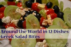 Around the World in 12 Dishes: Greek Salad Bites ~ Creative Family Fun ~ Learn about another country through food.