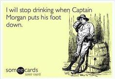 Captain Morgan.... ;)