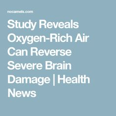 Study Reveals Oxygen-Rich Air Can Reverse Severe Brain Damage | Health News