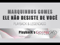 Ele Não Desiste de Você - Marquinhos Gomes (Playback e Legendado)