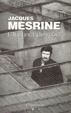 MESRINE, JACQUES. L'instinct de mort Anti Social, Number One, Film, Revolution, Crime, Cinema, Reading, Books, Learning