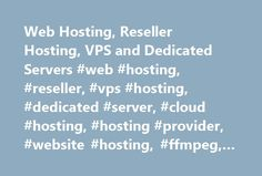 Web Hosting, Reseller Hosting, VPS and Dedicated Servers #web #hosting, #reseller, #vps #hosting, #dedicated #server, #cloud #hosting, #hosting #provider, #website #hosting, #ffmpeg, #canadian #hosting http://mauritius.remmont.com/web-hosting-reseller-hosting-vps-and-dedicated-servers-web-hosting-reseller-vps-hosting-dedicated-server-cloud-hosting-hosting-provider-website-hosting-ffmpeg-canadian-hostin/  # Web Hosting Made Easy Reliable & Affordable Hosting Designed For You From shared…