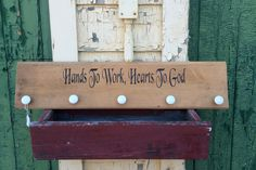 Hands to Work, Hearts to God sign
