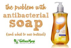 Why I DONT Use Antibacterial Soap