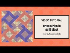 Video tutorial: From strips to quilt block | Sewn Up