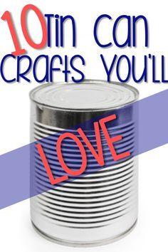 Fun Tin Can Craft Ideas You'll Love