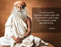 Do not try to fix whatever comes in your life - Sadhguru Quotes - Yoga Pins Karma Quotes, Yoga Quotes, Wise Quotes, Words Quotes, Great Quotes, Motivational Quotes, Funny Quotes, Inspirational Quotes, Insightful Quotes