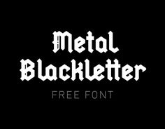 Metal Blackletter Typeface Free Font, Geometric blackletter with a heavy metal feel.