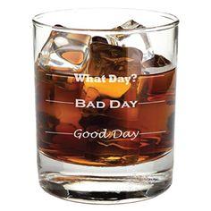 Good Day, Bad Day Funny Rocks Glass