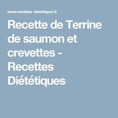 Recette de Terrine de saumon et crevettes - Recettes Diététiques