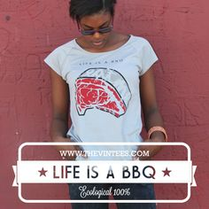 Life is a BBQ #thevintees