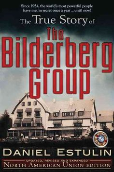 The True Story of the Bilderberg Group: North American Union Edition (Paperback)