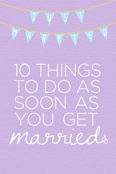 10 Things To Do As Soon As You Get Married