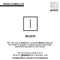 These symbols are not more than a way to call your attention for our international Projects/Internships opportunities!  Find more at www.praxisnetwork.eu!