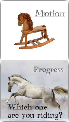 Motion or progress, which one are you riding?