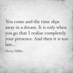 That movement of deep serenity.  Originally Henry Miller quote from a love letter written to Anais Nin