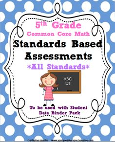 *Top Selling* 5th Grade Common Core Standards Based Assessments. Extended Response and higher level thinking questions, teaching notes and more- ALL BUNDLED!!!! Align to Student Data Tracking Binders!!!