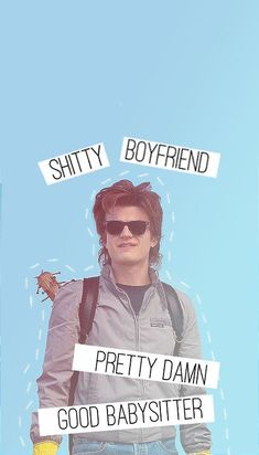 He'S not a shitty boyfriend huh stranger things have happened, stranger things memes, stranger Stranger Things Quote, Stranger Things Have Happened, Stranger Things Steve, Stranger Things Aesthetic, Stranger Things Season 3, Stranger Things Netflix, Steve Harrington Stranger Things, I Love Cinema, Joe Keery