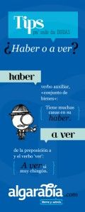 Spanish words: haber y a ver. #Learning Spanish #Teaching Spanish Lots more of these here: http://algarabia.com/category/tips-pa-salir-de-dudas/page/2/