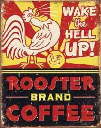 This would be cute in a retro kitchen. :) Rooster Brand Coffee Funny Metal Sign