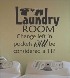 Change Left in Pockets is a Tip Laundry Room Quote, Vinyl Wall Lettering, Wall Decals Laundry Room Quotes, Laundry Humor, Laundry Room Signs, Laundry Closet, Laundry Room Storage, Laundry In Bathroom, Laundry Rooms, Kitchen Quotes, Laundry Room Decals