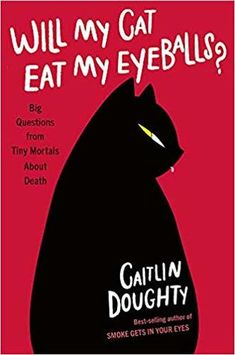 Will My Cat Eat My Eyeballs? Big Questions from Tiny Mortals About Death by Caitlin Doughty Free Reading, Reading Lists, Got Books, Books To Read, Children's Books, Kindle, What To Read, Inevitable, Book Photography