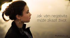 Jak vám negativita může zkazit život | ProNáladu.cz Demi Lovato, Happy Life, Karma, Detox, Sport, Health, Fitness, Quotes, People