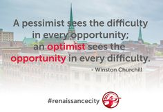 """""""A pessimist sees the difficulty in every opportunity; an optimist sees the opportunity in every difficulty. Winston Churchill, Optimism, Daily Inspiration, Renaissance, Opportunity, City, City Drawing, Cities"""