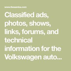 Classified ads, photos, shows, links, forums, and technical information for the Volkswagen automobile